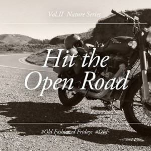 Old Fashioned Fridays: Hit the Open Road